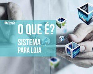 O_que_e-sistema-para-loja